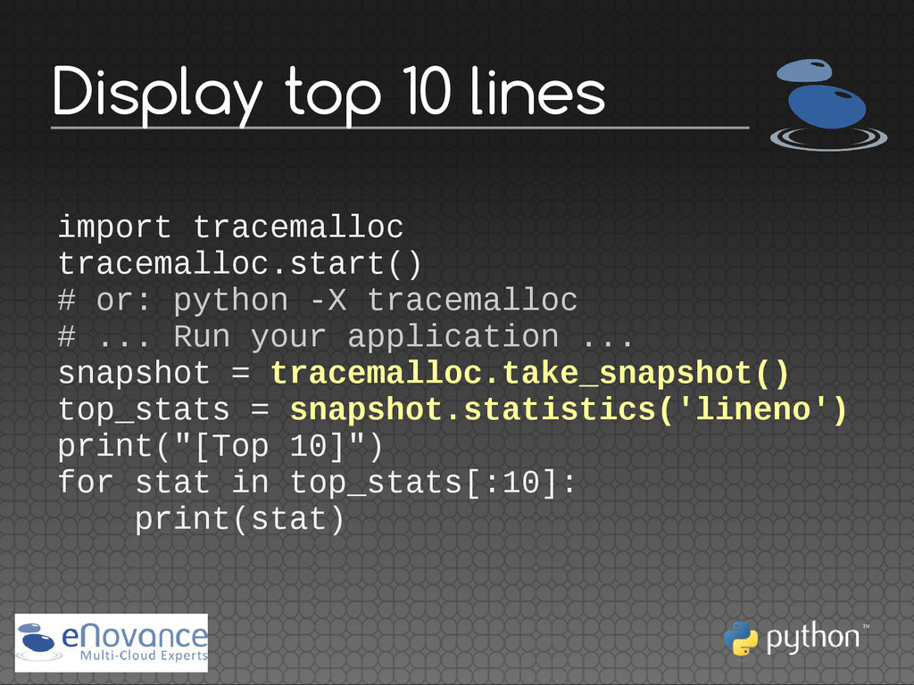 Display top 10 lines import tracemalloc tracema...