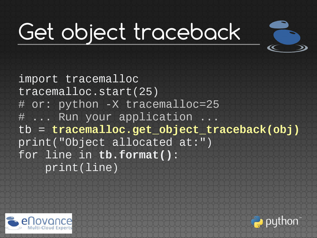 Get object traceback import tracemalloc tracema...