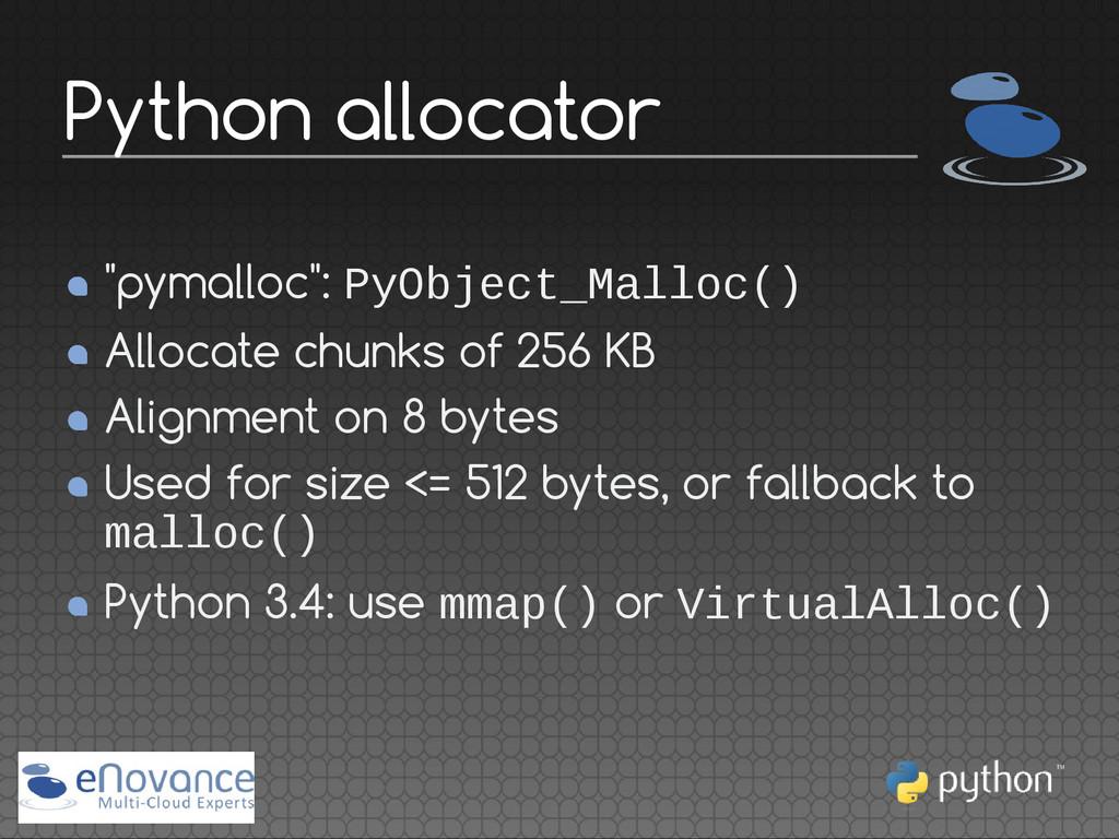 """""""pymalloc"""": PyObject_Malloc() Allocate chunks o..."""