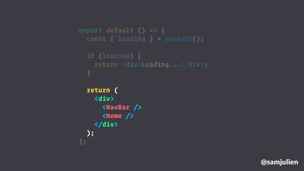 @samjulien export default () => { const { loadi...