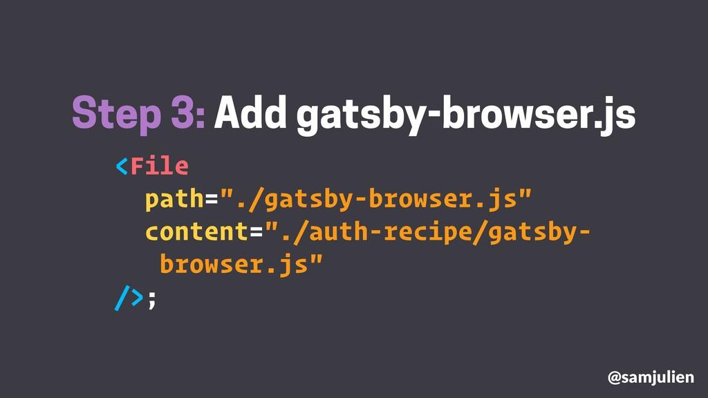 """<File path=""""./gatsby-browser.js"""" content=""""./aut..."""