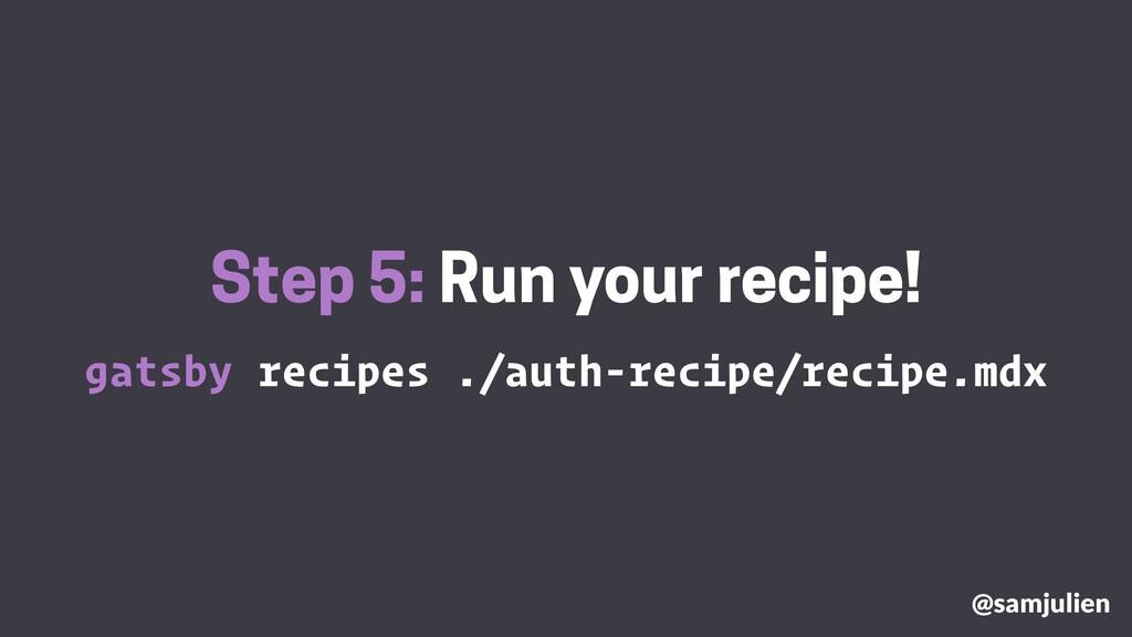 gatsby recipes ./auth-recipe/recipe.mdx Step 5:...