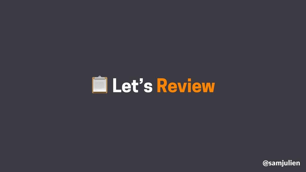 Let's Review @samjulien