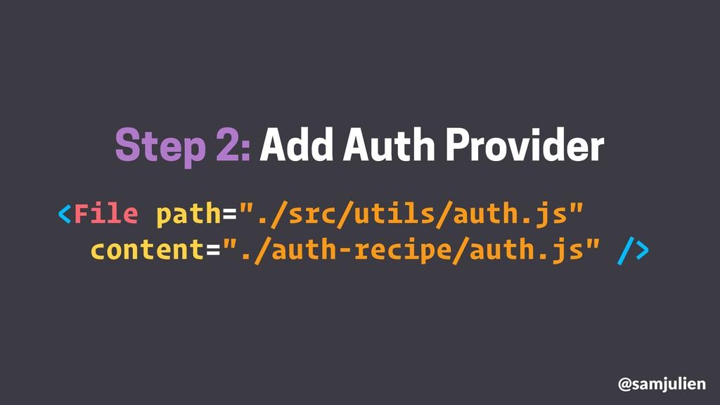 """Step 2: Add Auth Provider <File path=""""./src/uti..."""