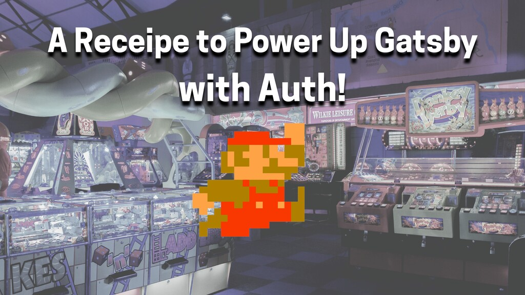 A Receipe to Power Up Gatsby with Auth!