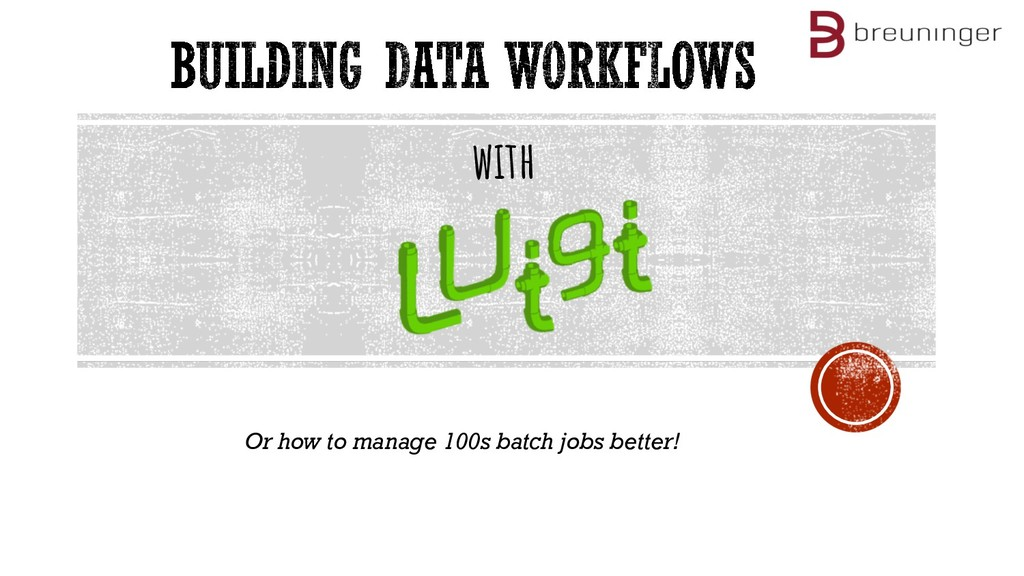 Or how to manage 100s batch jobs better! with
