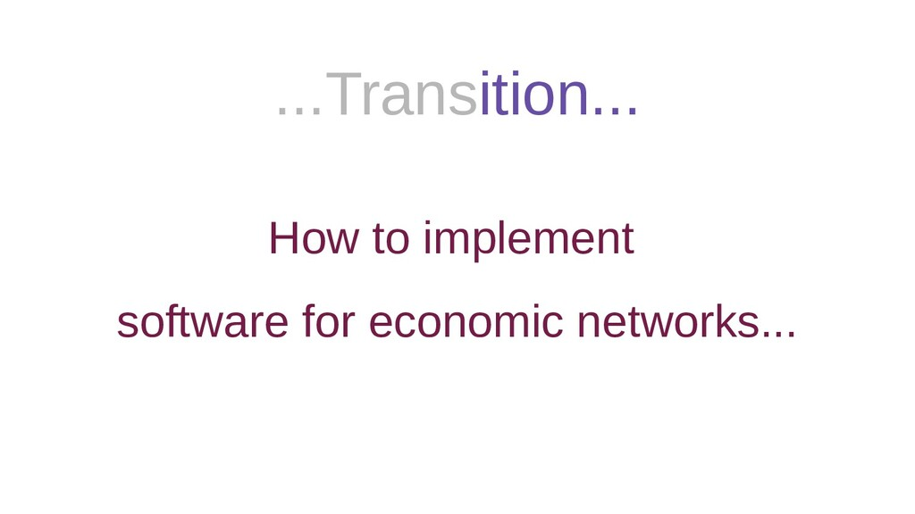 ...Transition... How to implement software for ...