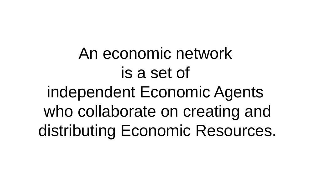 An economic network is a set of independent Eco...