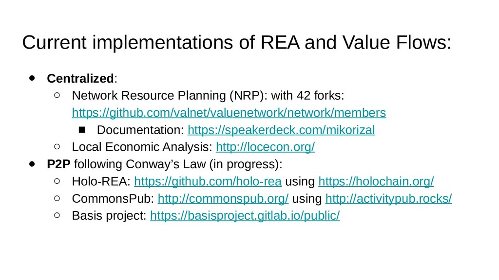 Current implementations of REA and Value Flows:...