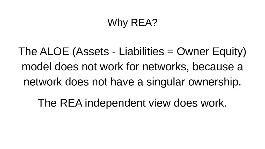 Why REA? The ALOE (Assets - Liabilities = Owner...