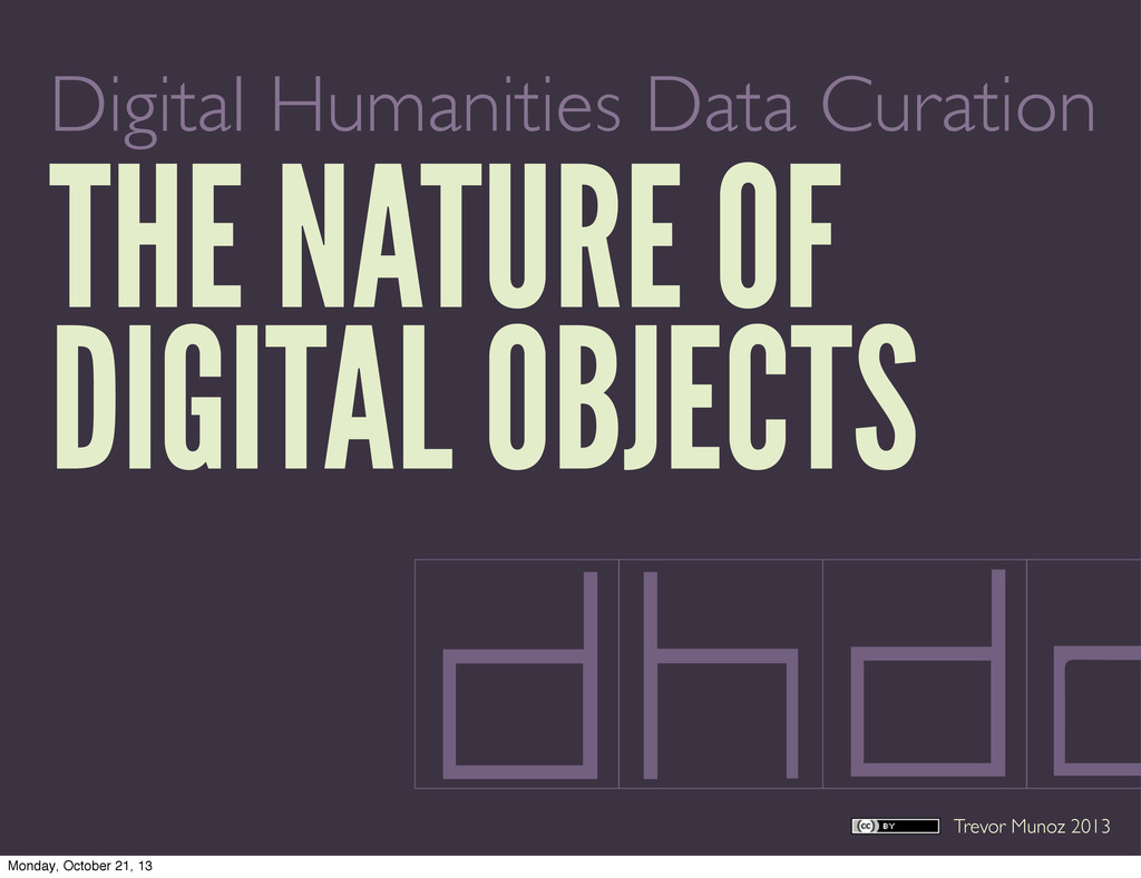 Trevor Munoz 2013 Digital Humanities Data Curat...