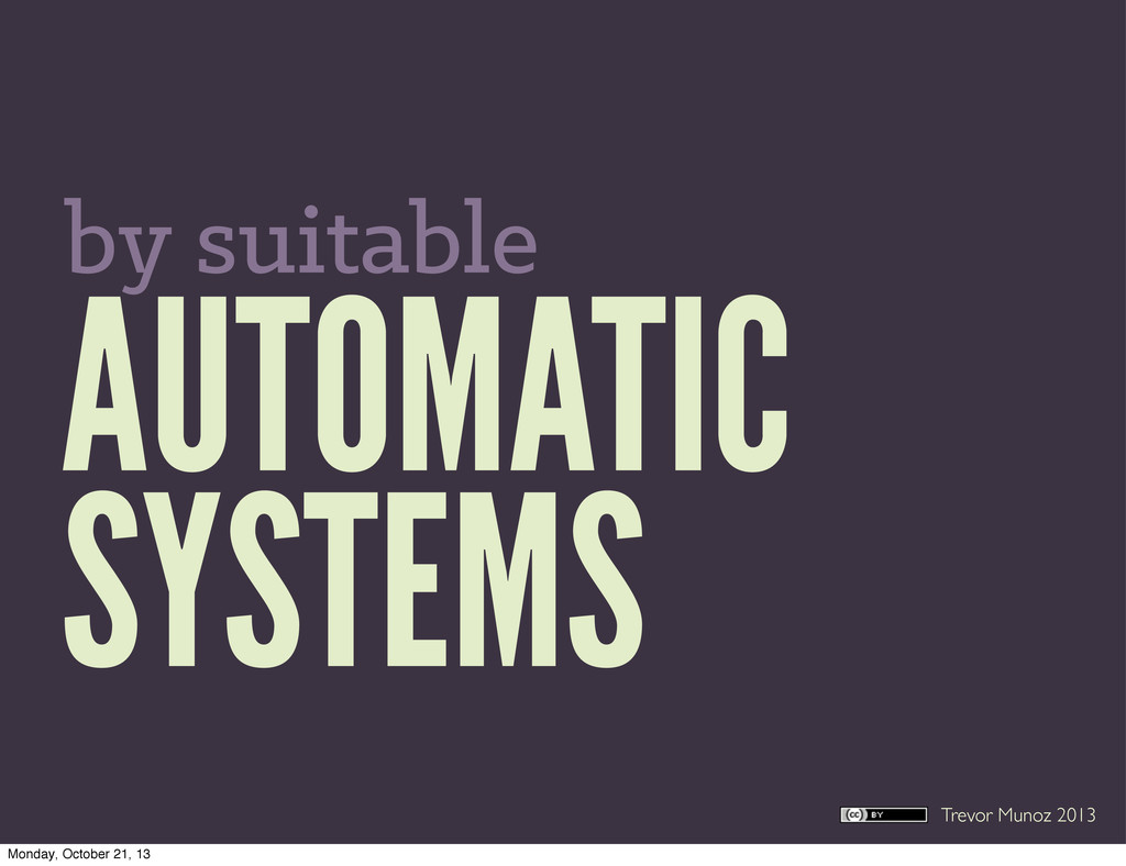 Trevor Munoz 2013 AUTOMATIC SYSTEMS by suitable...