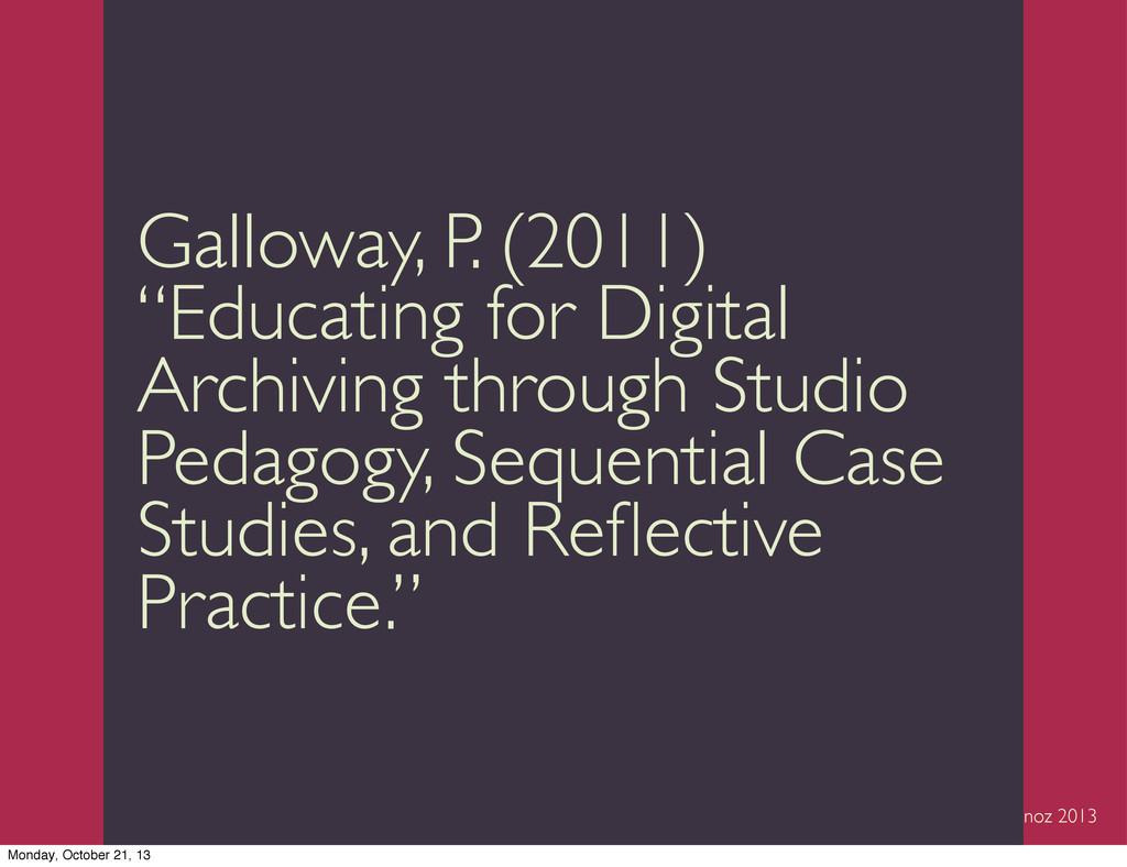 """Trevor Munoz 2013 Galloway, P. (2011) """"Educatin..."""