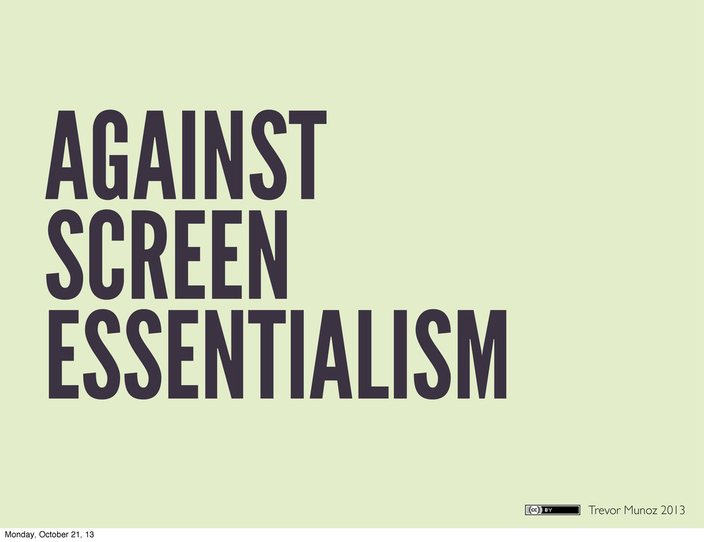 Trevor Munoz 2013 AGAINST SCREEN ESSENTIALISM M...