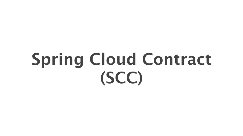 Spring Cloud Contract (SCC)
