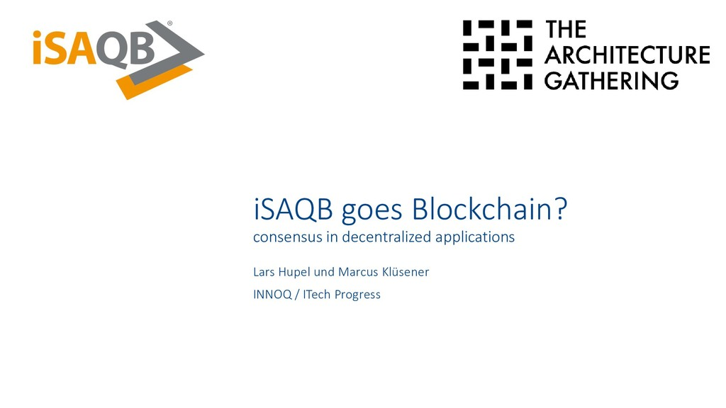 iSAQB goes Blockchain? consensus in decentraliz...