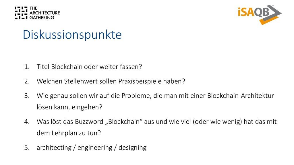 Diskussionspunkte 1. Titel Blockchain oder weit...
