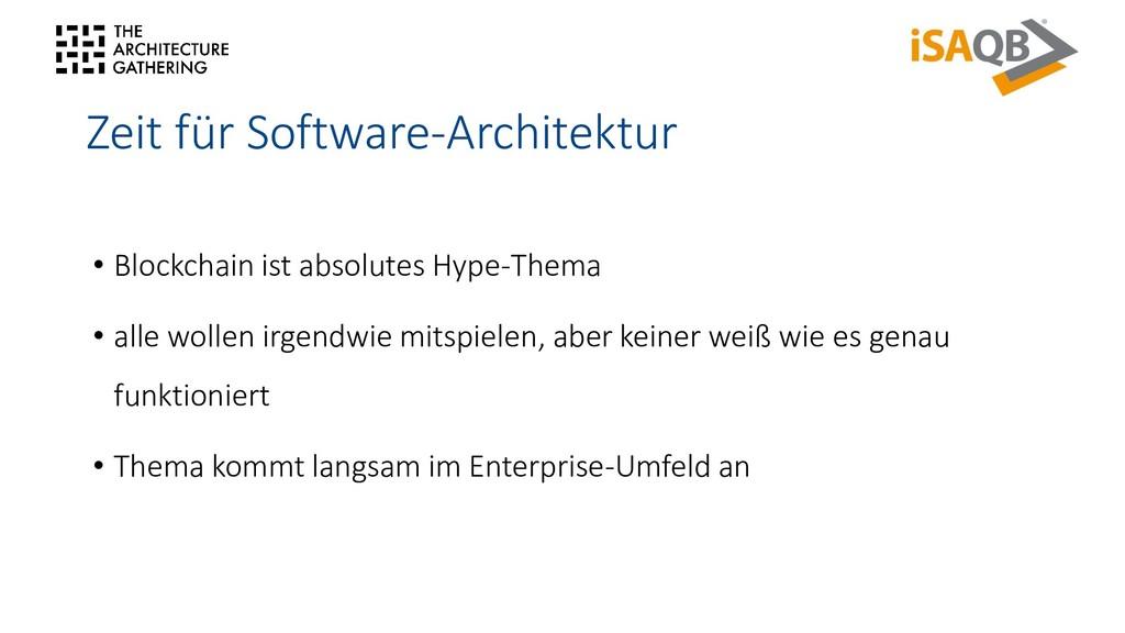 Zeit für Software-Architektur • Blockchain ist ...