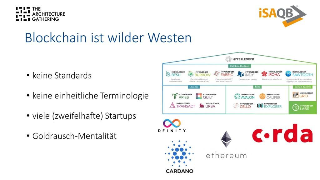 Blockchain ist wilder Westen • keine Standards ...