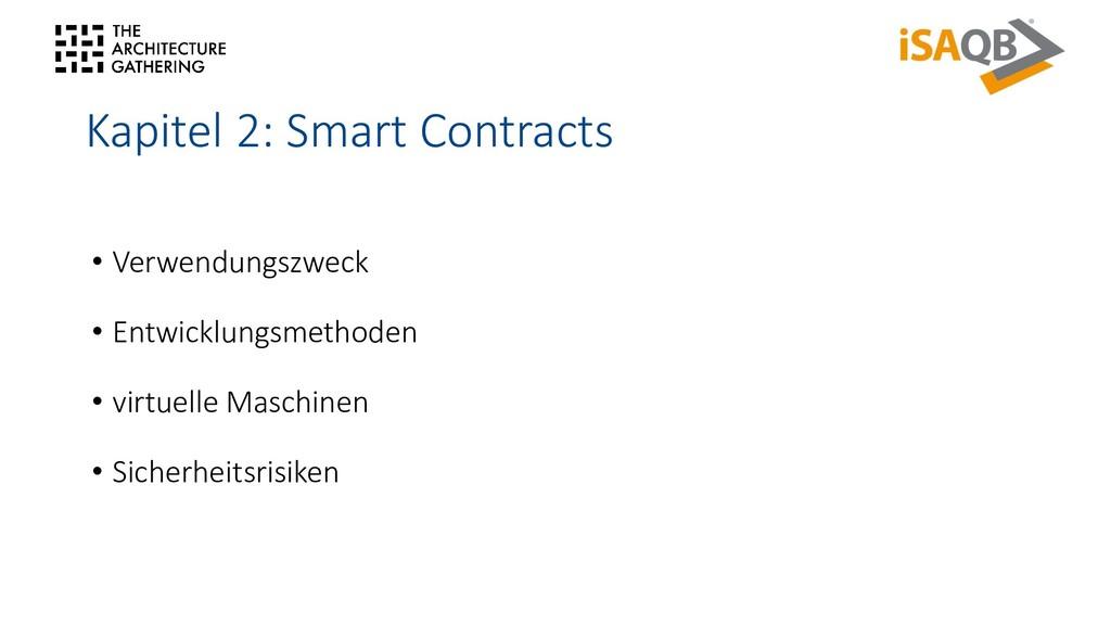 Kapitel 2: Smart Contracts • Verwendungszweck •...