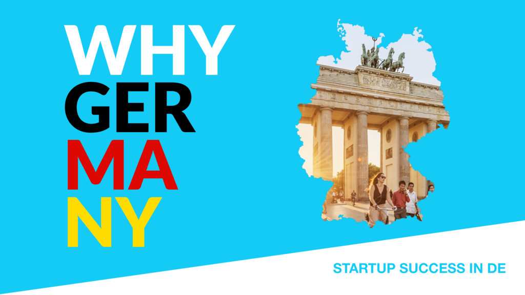 WHY GER MA NY STARTUP SUCCESS IN DE