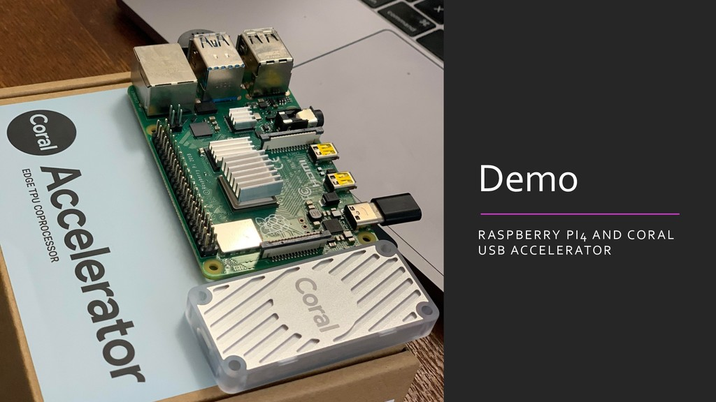 Demo RASPBERRY PI4 AND CORAL USB ACCELERATOR