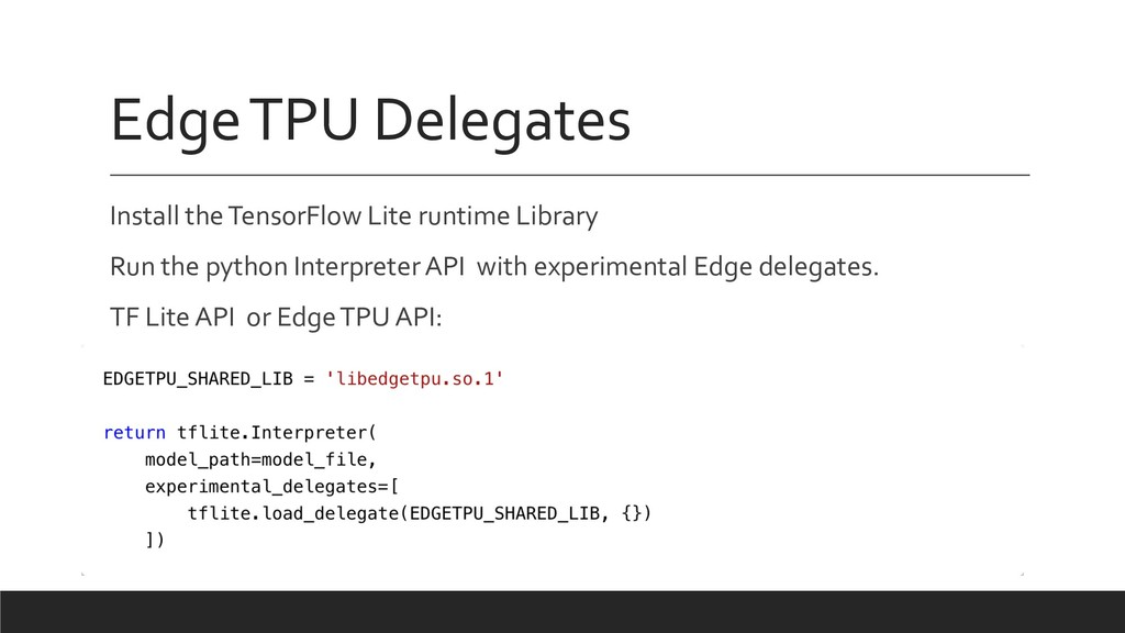Edge TPU Delegates Install the TensorFlow Lite ...