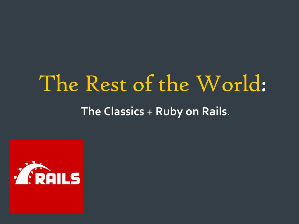 The Rest of the World: The Classics + Ruby on R...