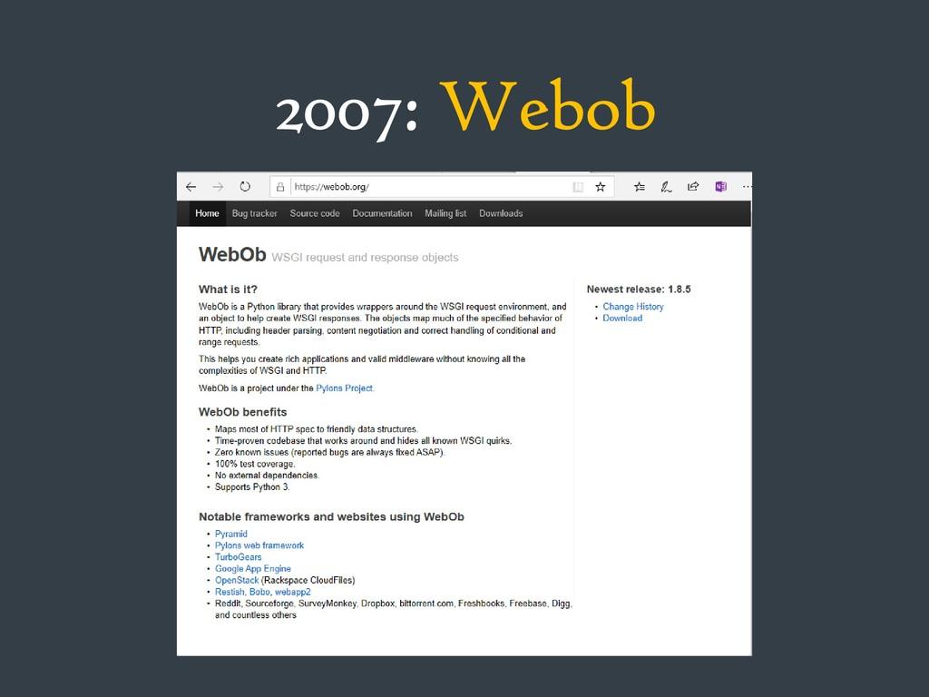 2007: Webob