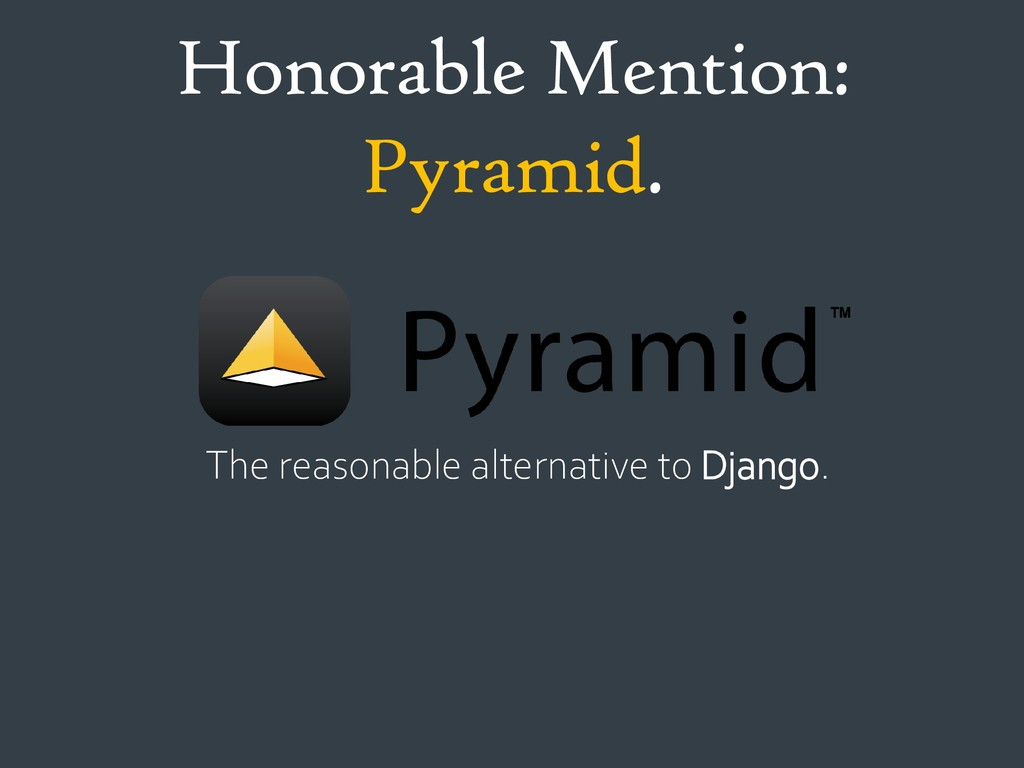 Honorable Mention: Pyramid. The reasonable alte...