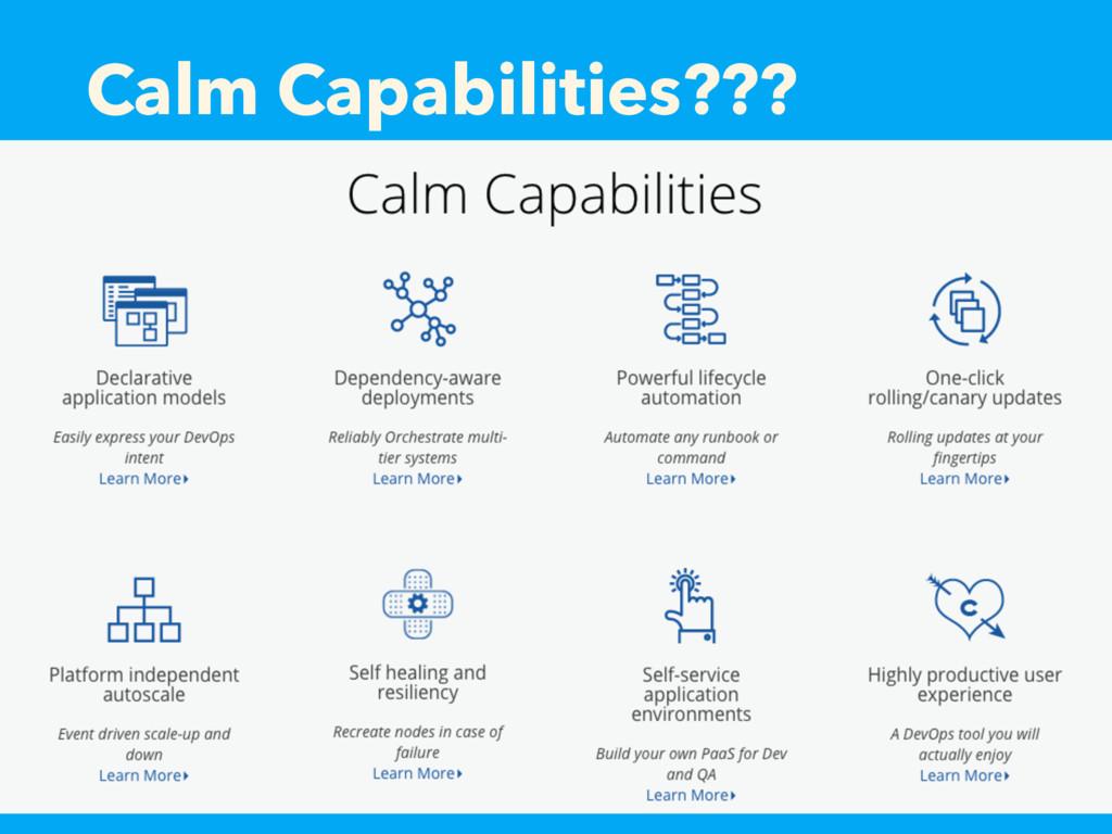 Calm Capabilities???