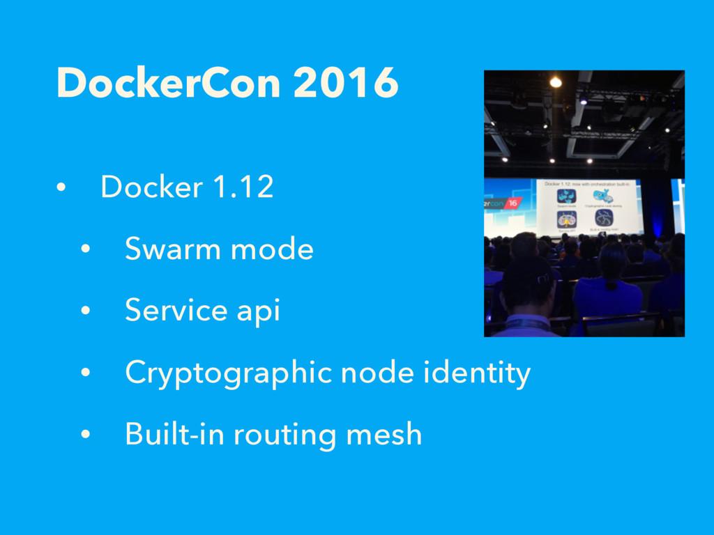 DockerCon 2016 • Docker 1.12 • Swarm mode • Ser...