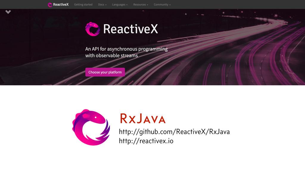 RxJava http://github.com/ReactiveX/RxJava http:...