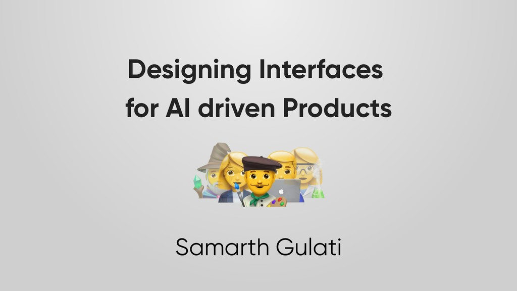 Designing Interfaces for AI driven Products Sam...