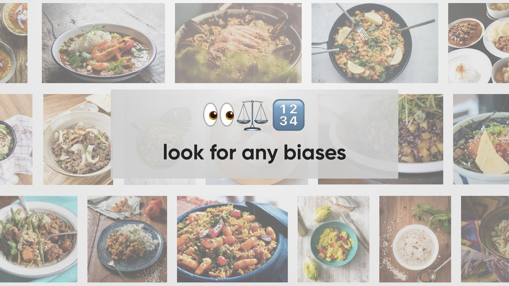 look for any biases