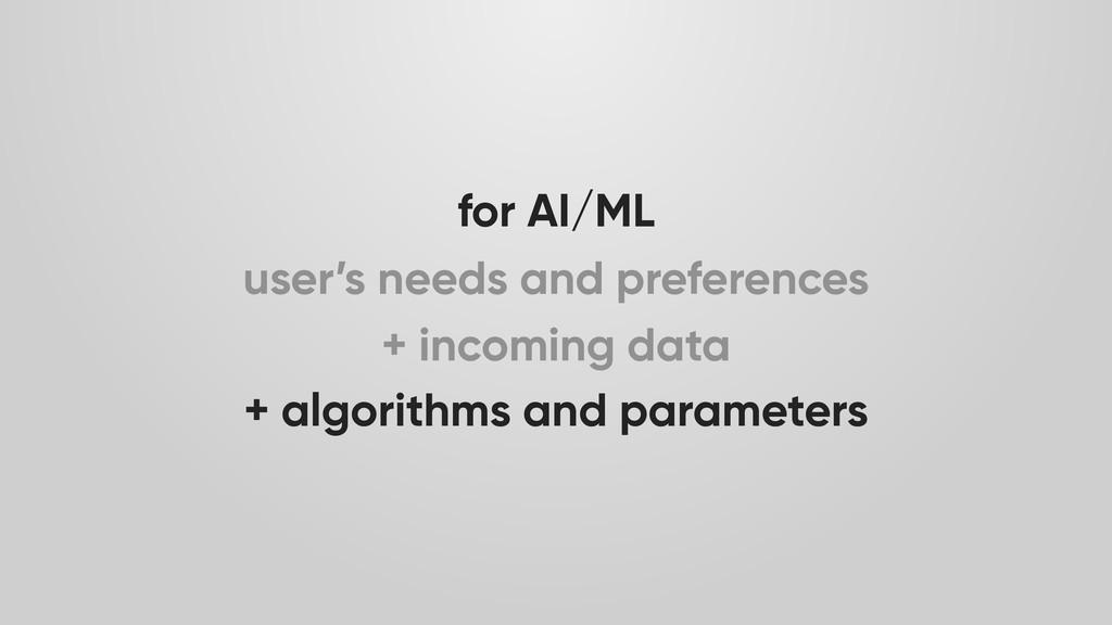 for AI/ML + algorithms and parameters user's ne...