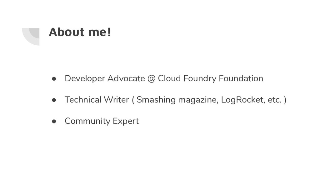 About me! ● Developer Advocate @ Cloud Foundry ...