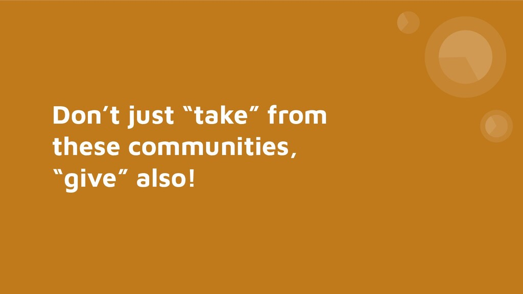 """Don't just """"take"""" from these communities, """"give..."""