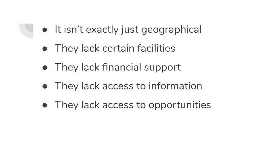 ● It isn't exactly just geographical ● They lac...