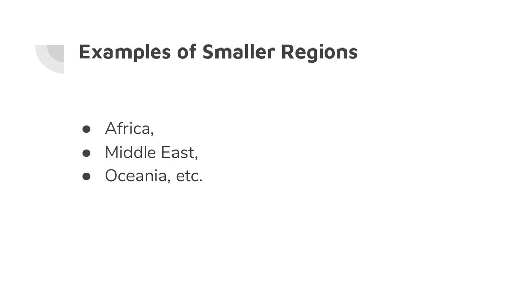 Examples of Smaller Regions ● Africa, ● Middle ...