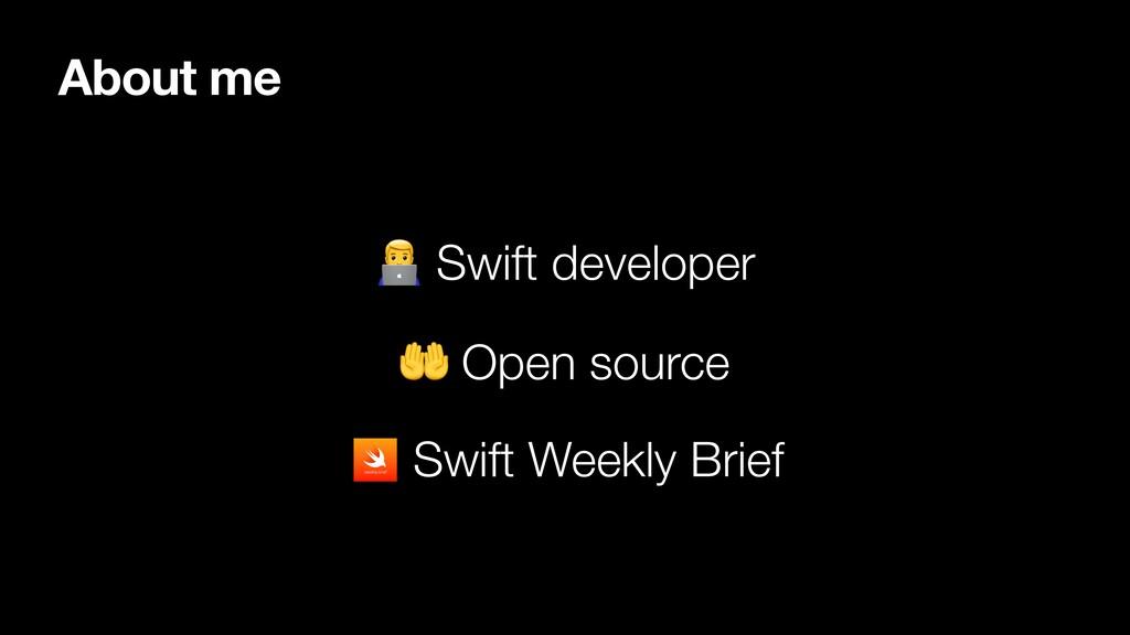 About me  Swift developer  Open source Swift We...