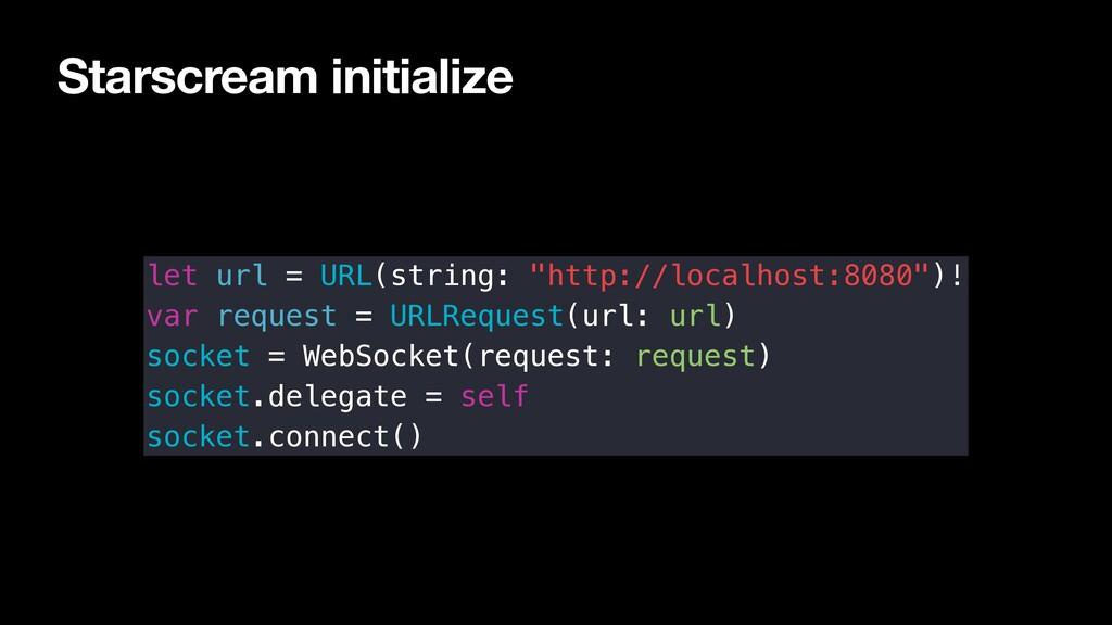 "Starscream initialize let url = URL(string: ""ht..."