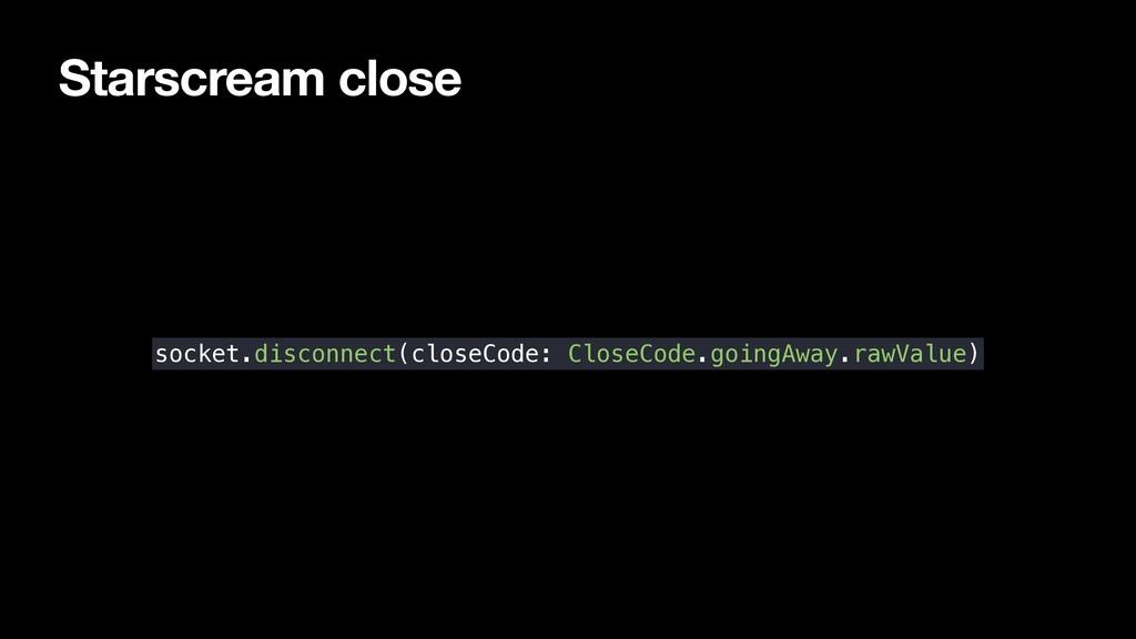 Starscream close socket.disconnect(closeCode: C...