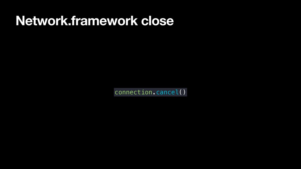 Network.framework close connection.cancel()