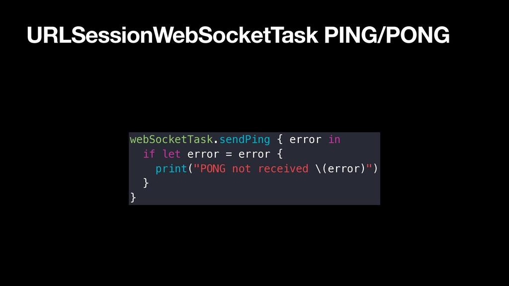 URLSessionWebSocketTask PING/PONG webSocketTask...