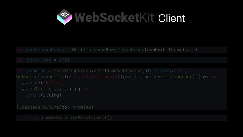 Client _ = try promise.futureResult.wait() var ...