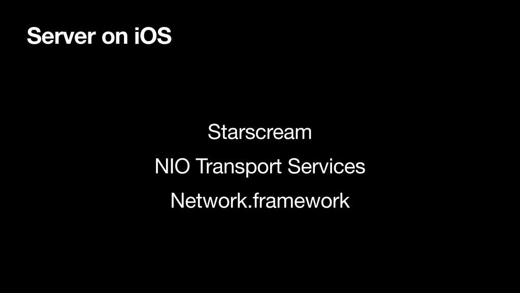 Server on iOS Starscream  NIO Transport Service...