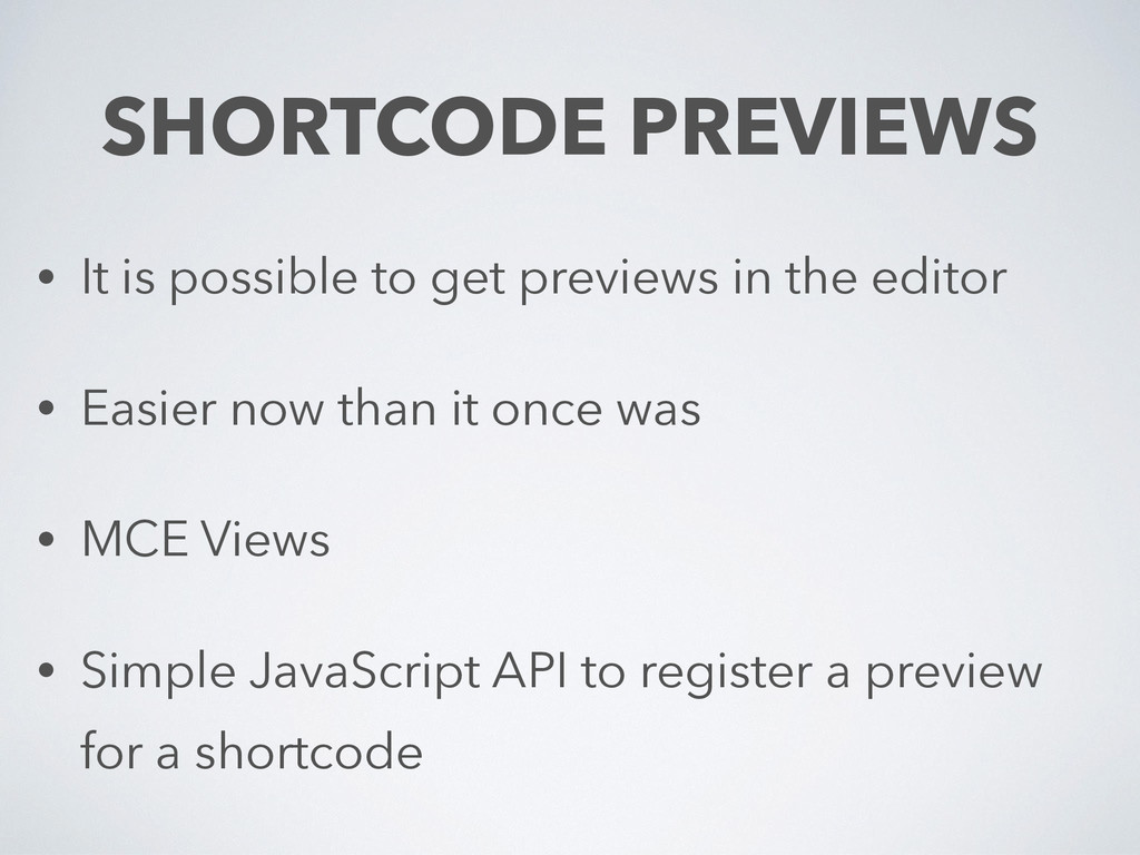 SHORTCODE PREVIEWS • It is possible to get prev...