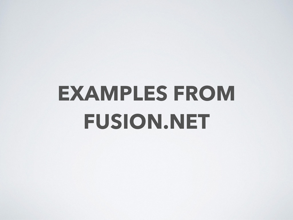 EXAMPLES FROM FUSION.NET