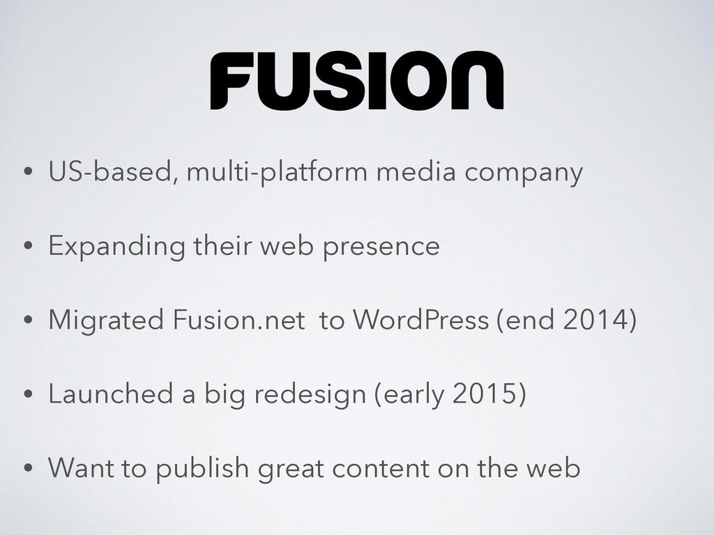 • US-based, multi-platform media company • Expa...